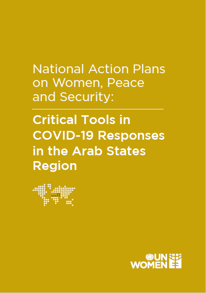 National action plans on women, peace and security: Critical tools in COVID-19 responses in the Arab States region