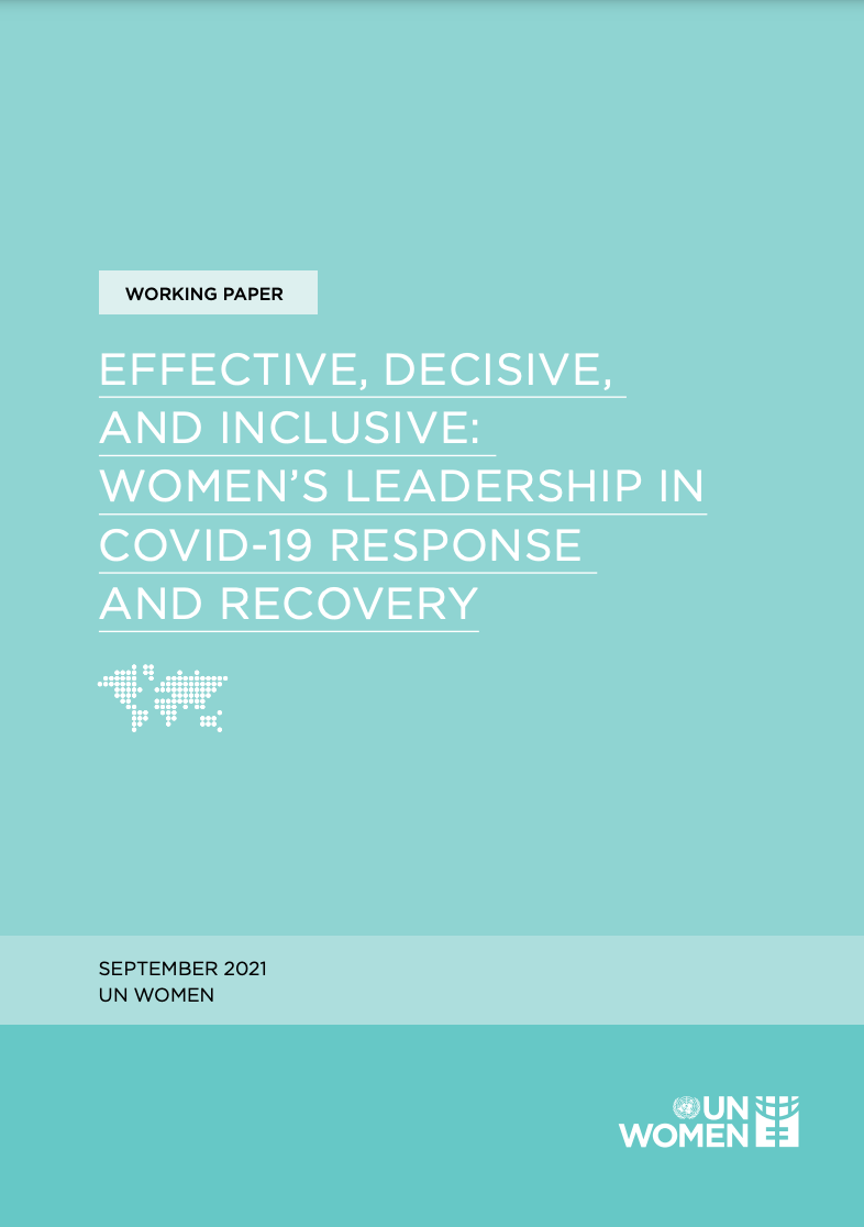 Effective, decisive, and inclusive: Women's leadership in COVID-19 response and recovery
